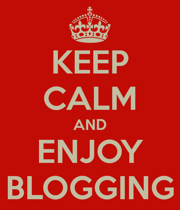 keep calm enjoy blogging